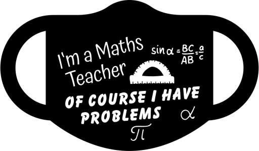 Maths Teacher- of course I have problems