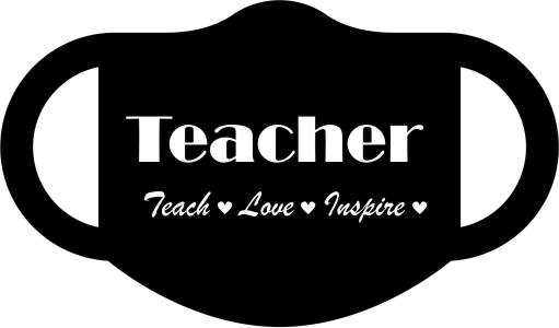 Teacher - Teach . Love . Inspire .