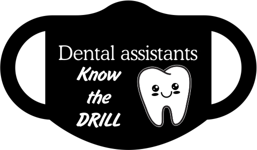 Dental Assistants know the drill!