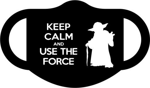 Keep calm & use the force
