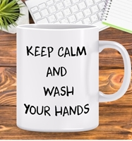 BACK of MUG: COVID-19 -Keep Calm and Wash your hands. Personalised with your name at the back